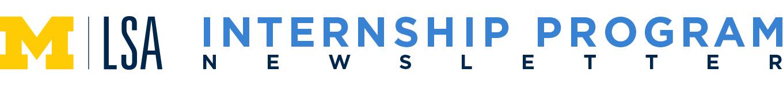 M | LSA Internship Program Newsletter